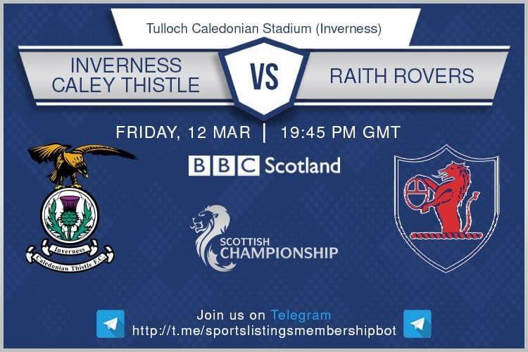 Premier LEague & Others - Scottish Championship - Inverness v Raith Rovers - BBC Scotland / ESPN+ (USA)