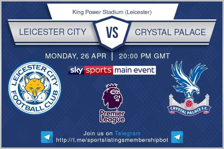 Premier League 26/4/2021 - Leicester City v Crystal Palace