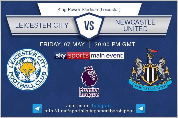 Premier League 7/5/2021 - Leicester v Newcastle United
