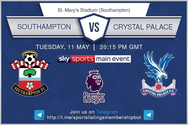 Premier League 11/5/2021 -Southampton v Crystal Palace