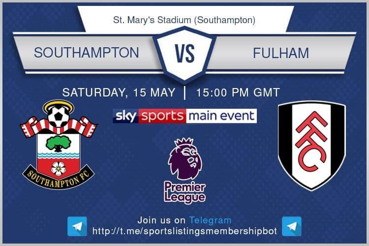 FA Cup Final 15/5/2021 & Premier League Southampton v Fulham